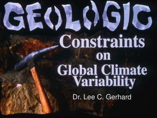 Dr. Lee C. Gerhard