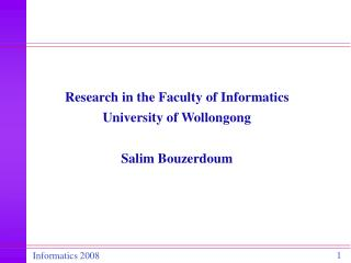 Research in the Faculty of Informatics University of Wollongong Salim Bouzerdoum