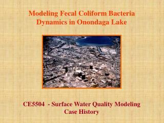 Modeling Fecal Coliform Bacteria  Dynamics in Onondaga Lake