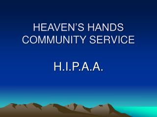 HEAVEN'S HANDS COMMUNITY SERVICE