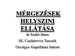 MÉRGEZÉSEK  HELYSZINI  ELLÁTÁSA