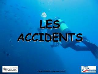 LES ACCIDENTS