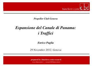 Propeller Club Genova Espansione del Canale di Panama:  i Traffici Enrico Paglia