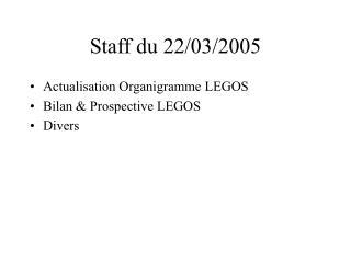 Staff du 22/03/2005