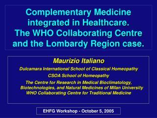 Maurizio Italiano Dulcamara International School of Classical Homeopathy CSOA School of Homeopathy