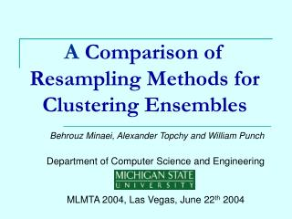 A  Comparison of  R esampling  Methods for Clustering Ensembles