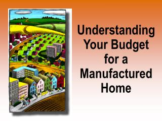 Understanding Your Budget for a Manufactured Home