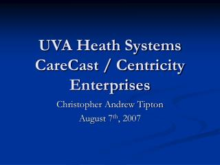 UVA Heath Systems CareCast / Centricity Enterprises