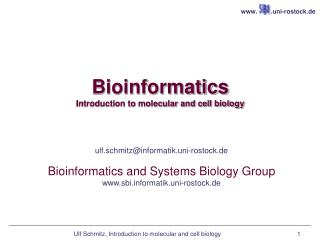 Bioinformatics Introduction to molecular and cell biology