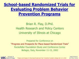School-based Randomized Trials for Evaluating Problem Behavior Prevention Programs