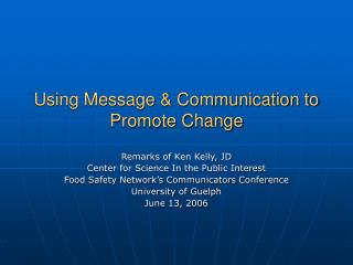 Using Message & Communication to Promote Change