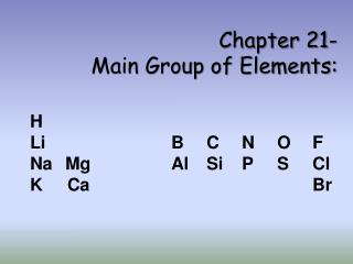 Chapter 21- Main Group of Elements: