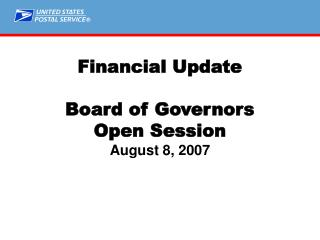Financial Update Board of Governors Open Session August 8, 2007