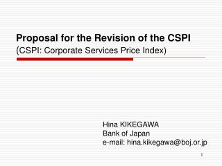 Proposal for the Revision of the CSPI ( CSPI: Corporate Services Price Index)