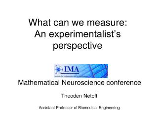 What can we measure: An experimentalist's perspective