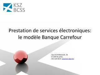 Prestation de services électroniques: le modèle Banque Carrefour