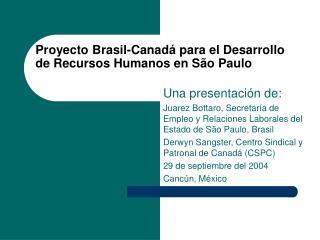 Proyecto Brasil-Canadá para el Desarrollo de Recursos Humanos en São Paulo