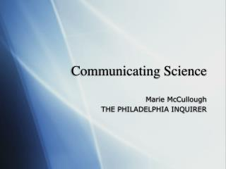 Communicating Science