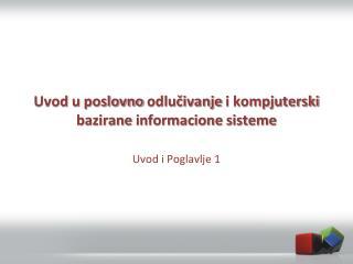 Uvod u poslovno odlucivanje i kompjuterski bazirane informacione sisteme