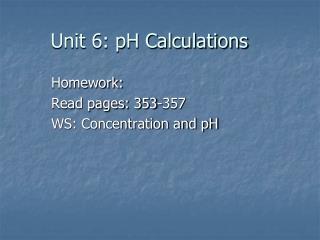Unit 6: pH Calculations