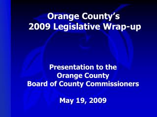 Orange County�s  2009 Legislative Wrap-up