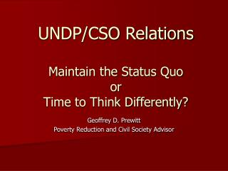 UNDP/CSO Relations Maintain the Status Quo  or Time to Think Differently?
