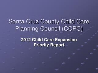 Santa Cruz County Child Care Planning Council (CCPC)