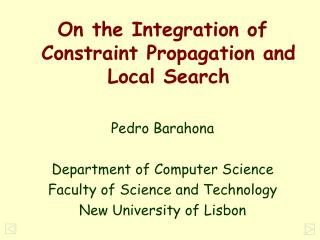On the Integration of Constraint Propagation and Local Search Pedro Barahona
