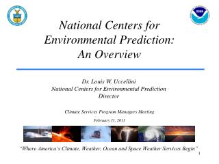 National Centers for  Environmental Prediction:  An Overview