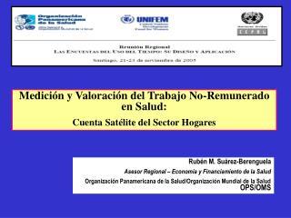 Medición y Valoración del Trabajo No-Remunerado en Salud:  Cuenta Satélite del Sector Hogares