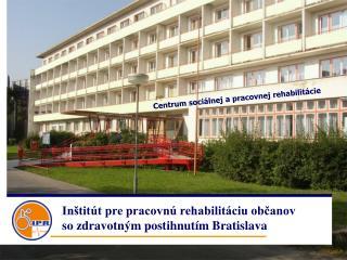 Inštitút pre pracovnú rehabilitáciu občanov  so zdravotným postihnutím Bratislava