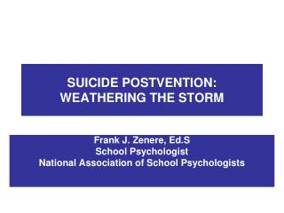 SUICIDE POSTVENTION: WEATHERING THE STORM