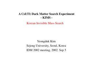 A CsI(Tl) Dark Matter Search Experiment - KIMS -