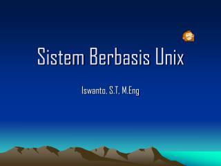 Sistem Berbasis  Unix