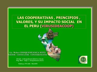 LAS COOPERATIVAS , PRINCIPIOS ,  VALORES, Y SU IMPACTO SOCIAL  EN  EL PERU ( VIRUSIDEACOOP)
