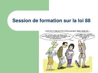 Session de formation sur la loi 88