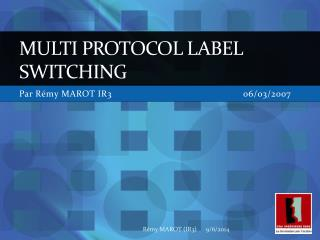 MULTI PROTOCOL LABEL SWITCHING