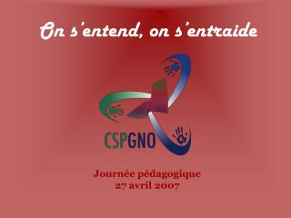 On s�entend, on s�entraide