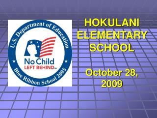 HOKULANI ELEMENTARY SCHOOL October 28, 2009