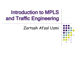 Introduction to MPLS and Traffic Engineering