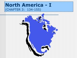 North America - I CHAPTER 3:  134-155