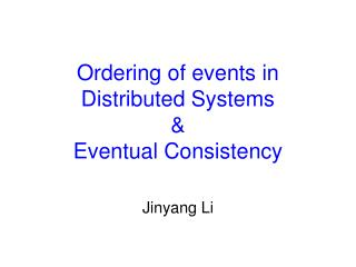 Ordering of events in Distributed Systems & Eventual Consistency