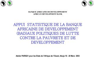 BANQUE AFRICAINE DE DEVELOPPEMENT AFRICAN DEVELOPMENT BANK