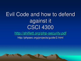Evil Code and how to defend against it CSCI 4300