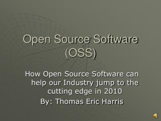 Open Source Software (OSS)