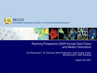 Realizing Prospective QSAR through Data Fusion and Modern Descriptors