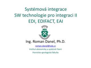 Syst�mov� integrace SW technologie pro integraci II EDI, EDIFACT, EAI