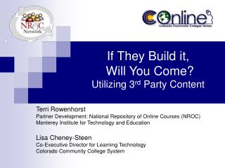 If They Build it,  Will You Come?   Utilizing 3 rd  Party Content