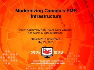 Modernizing Canada ' s EMR Infrastructure