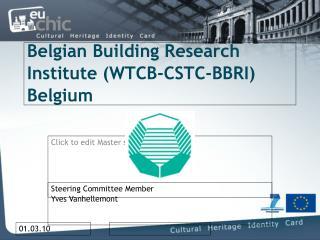 Belgian Building Research Institute (WTCB-CSTC-BBRI) Belgium